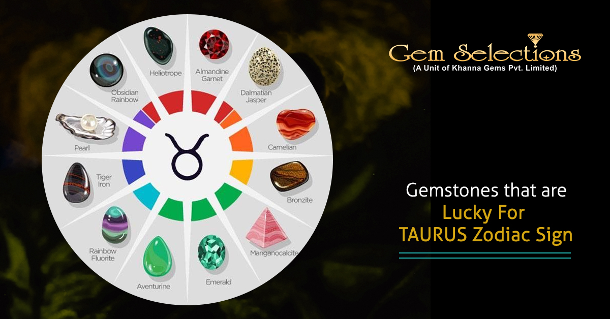 Gemstones that are Lucky For TAURUS Zodiac Sign