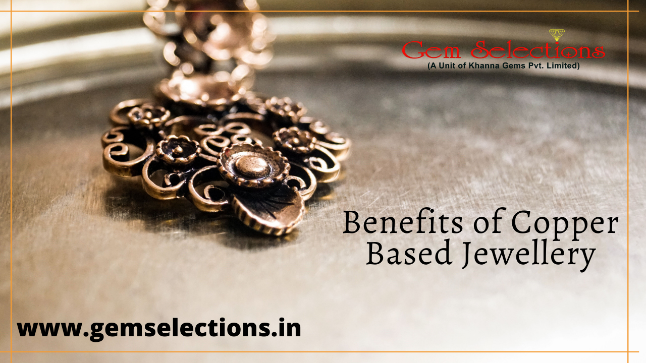 Benefits of copper based jewellery