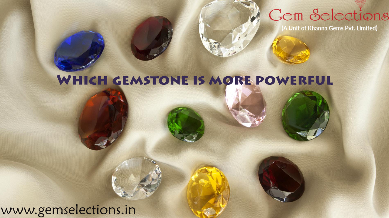 Which gemstone is more powerful