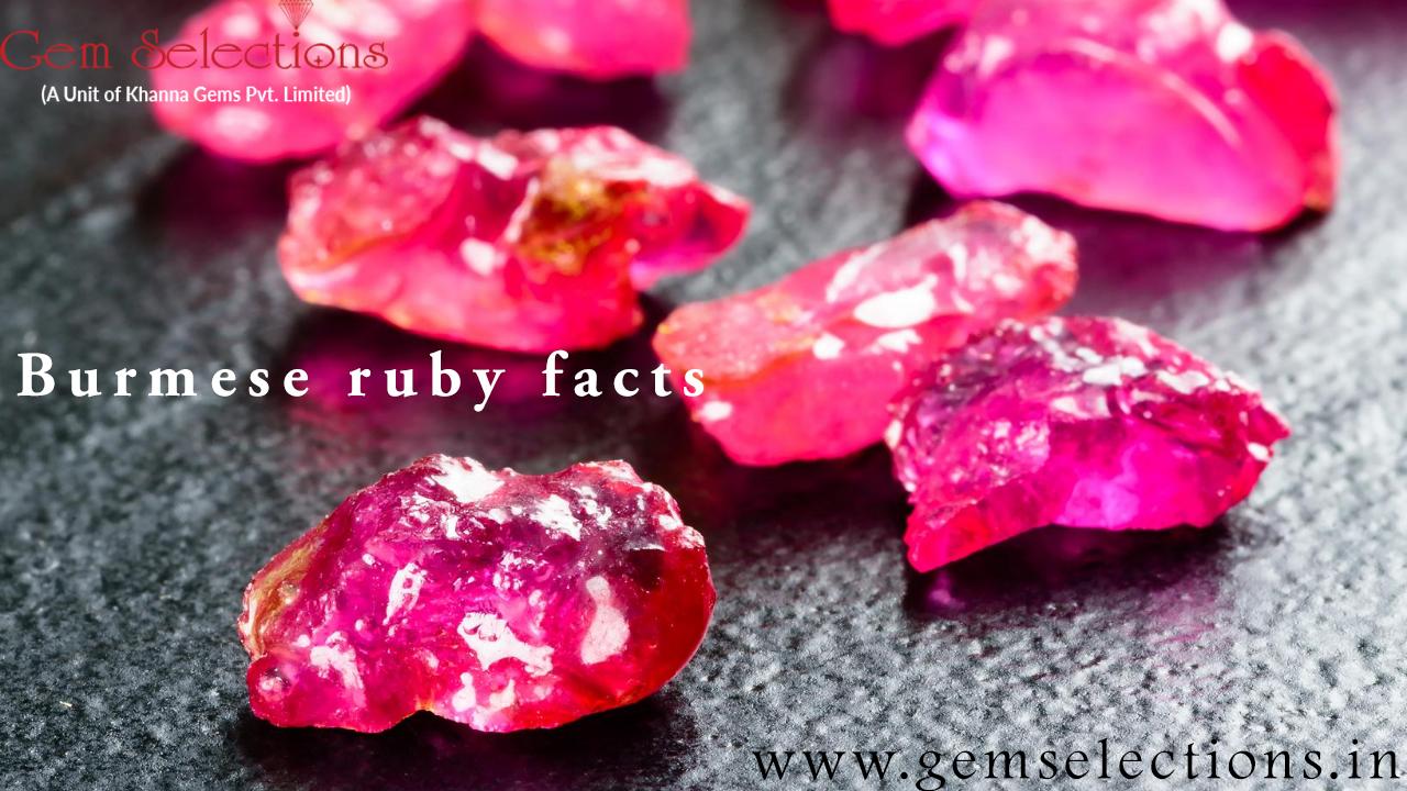 Burmese Ruby Facts