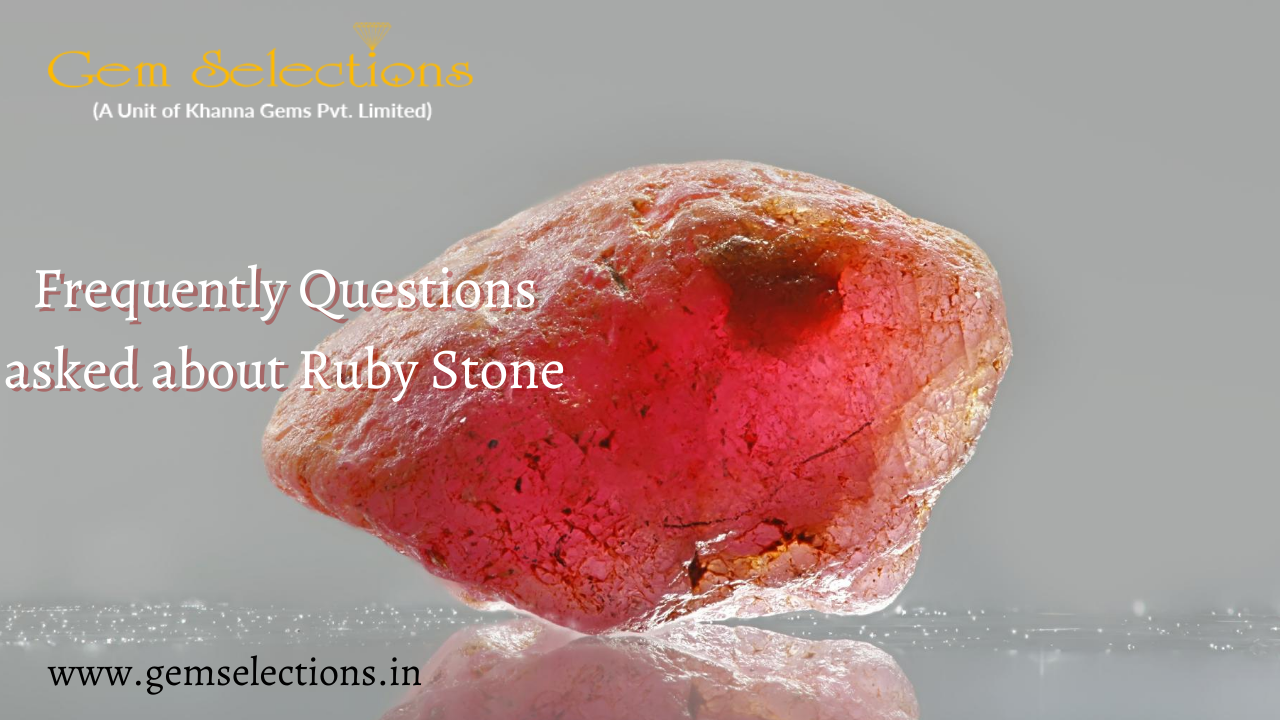 Frequently Question asked about Ruby Stone
