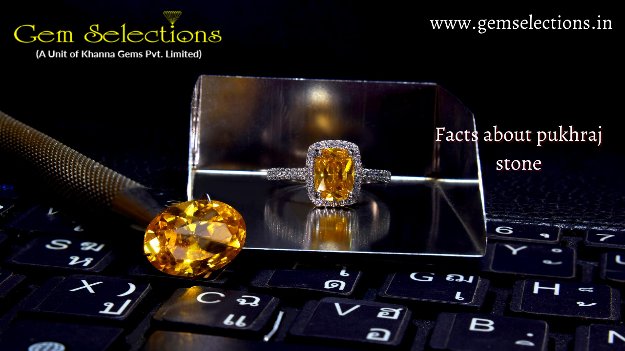 Some Facts about Pukhraj Gemstone