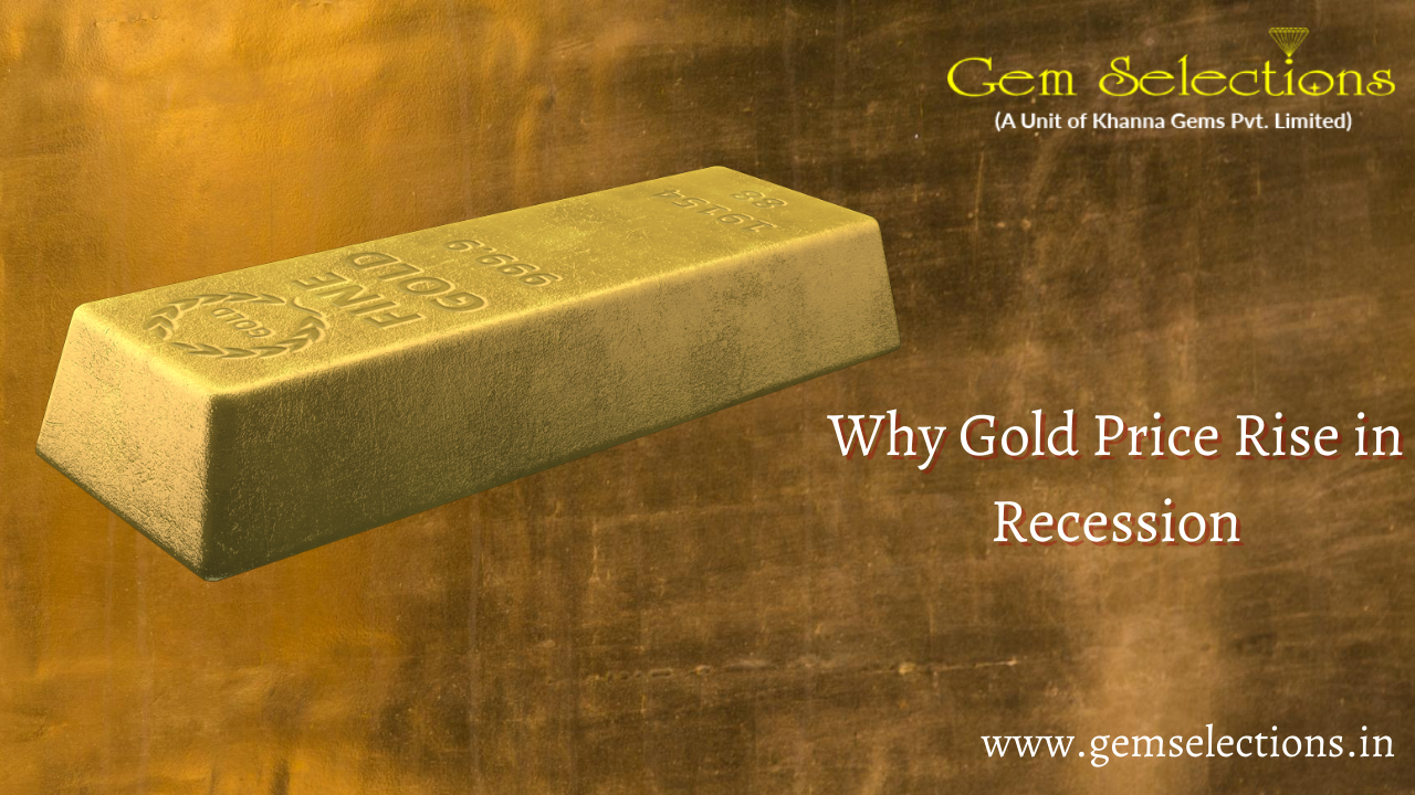 Why gold price rise in a recession