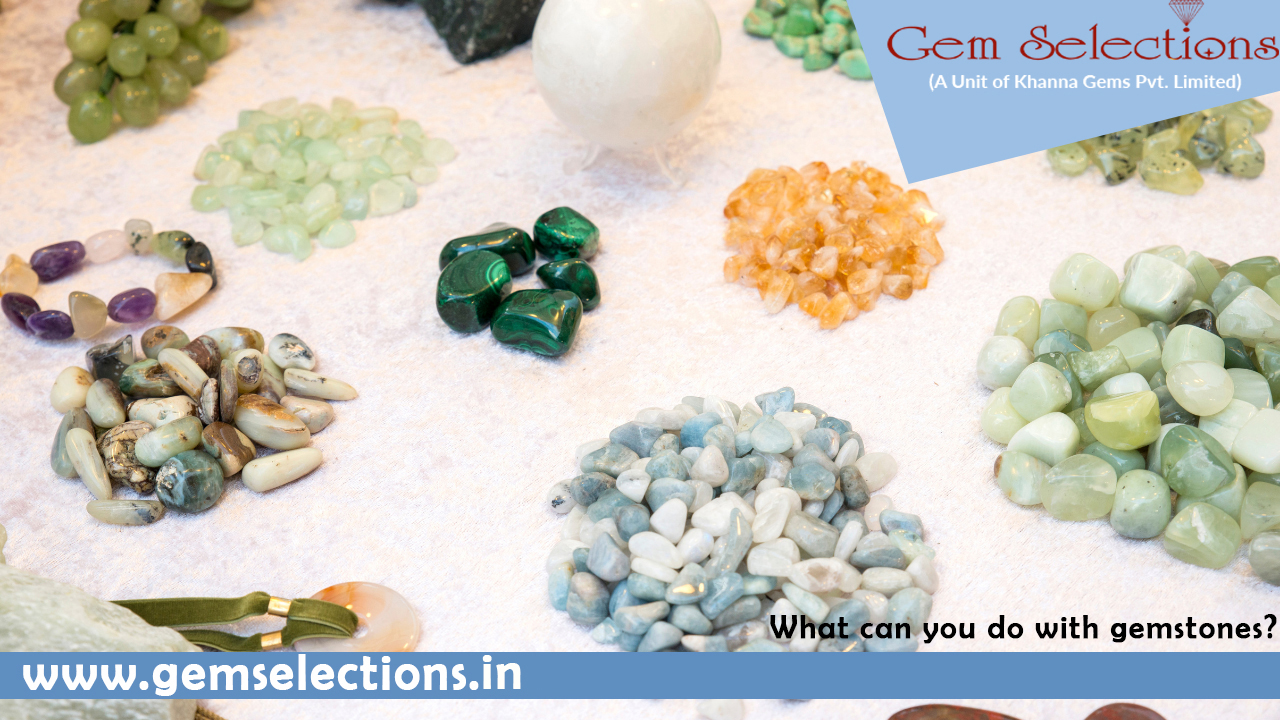 What can you do with gemstones
