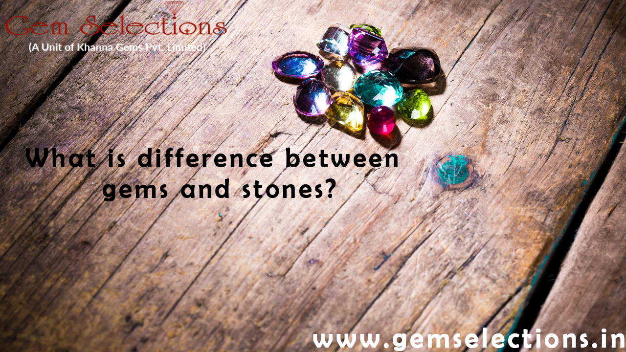 What is the difference between gems and stones