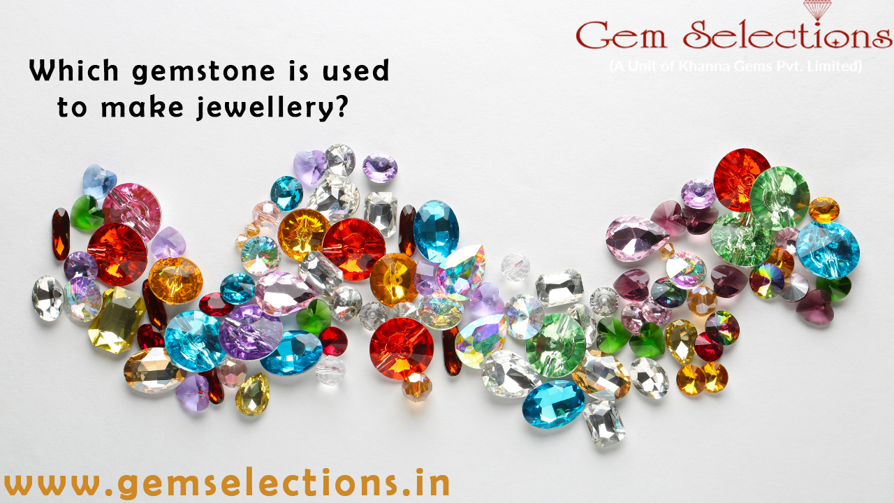 Which gemstone is used to make jewellery