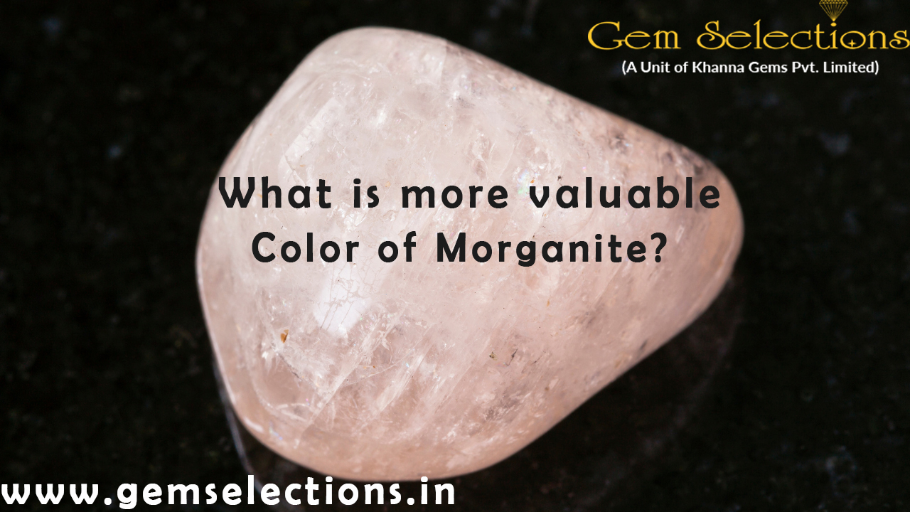 What is more valuable colour of Morganite