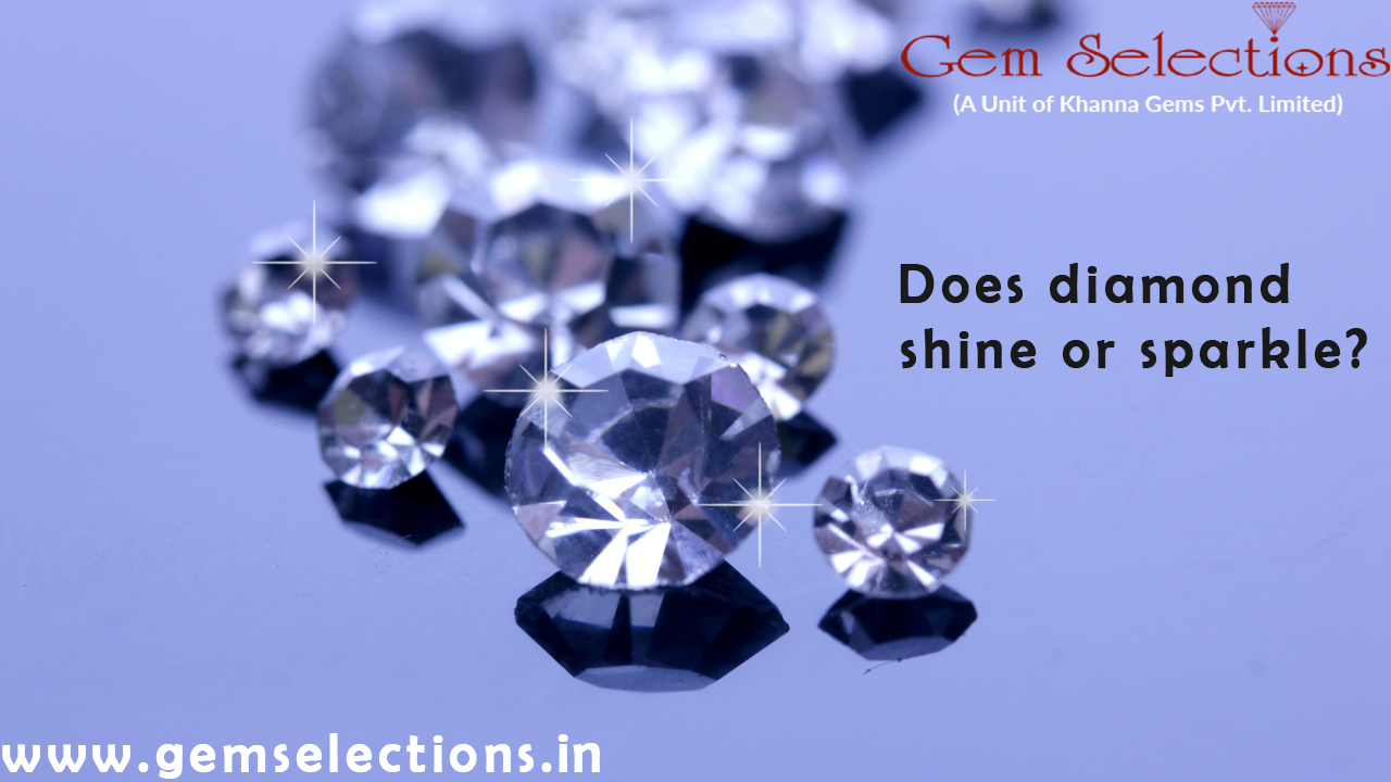 Does Diamond Shine or Sparkle?