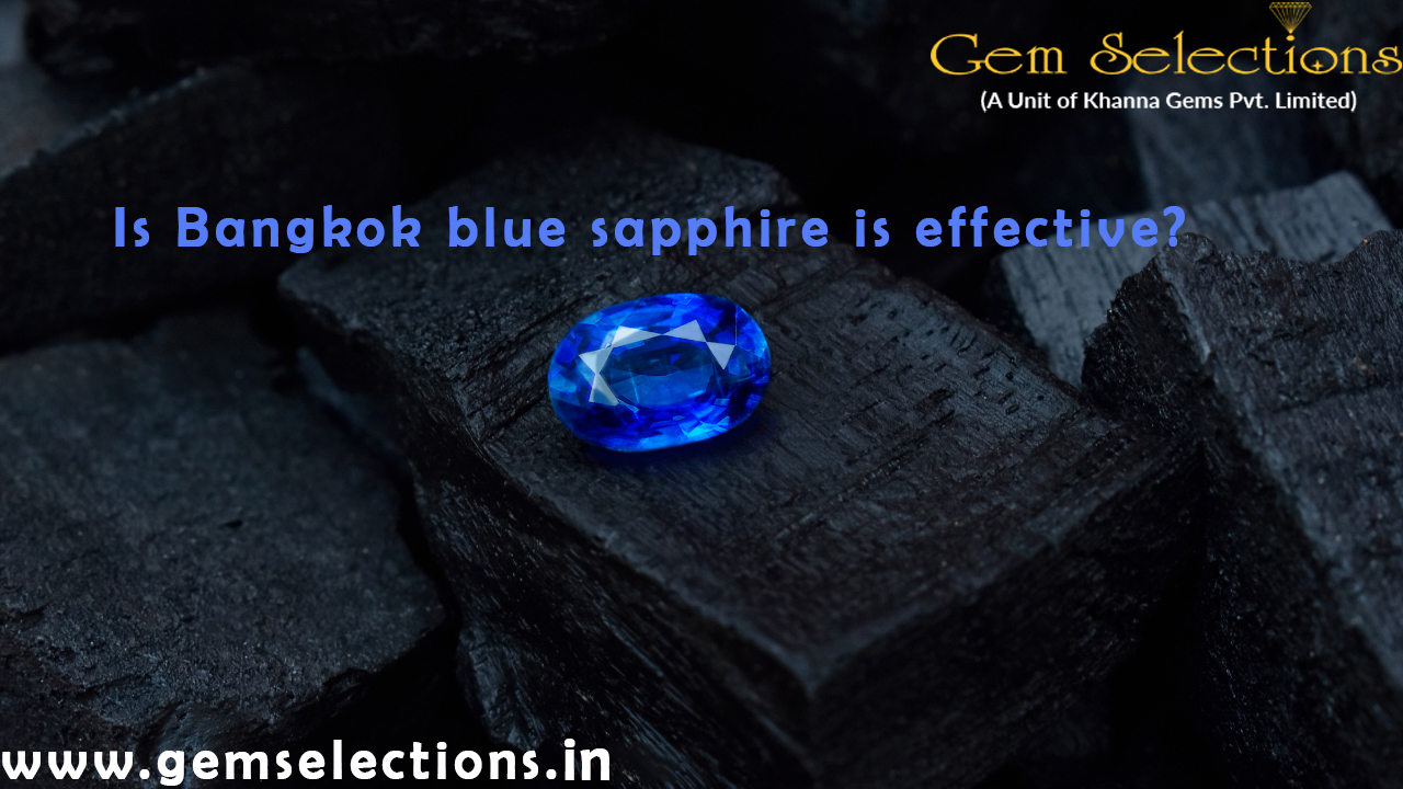 Is Bangkok blue sapphire effective?