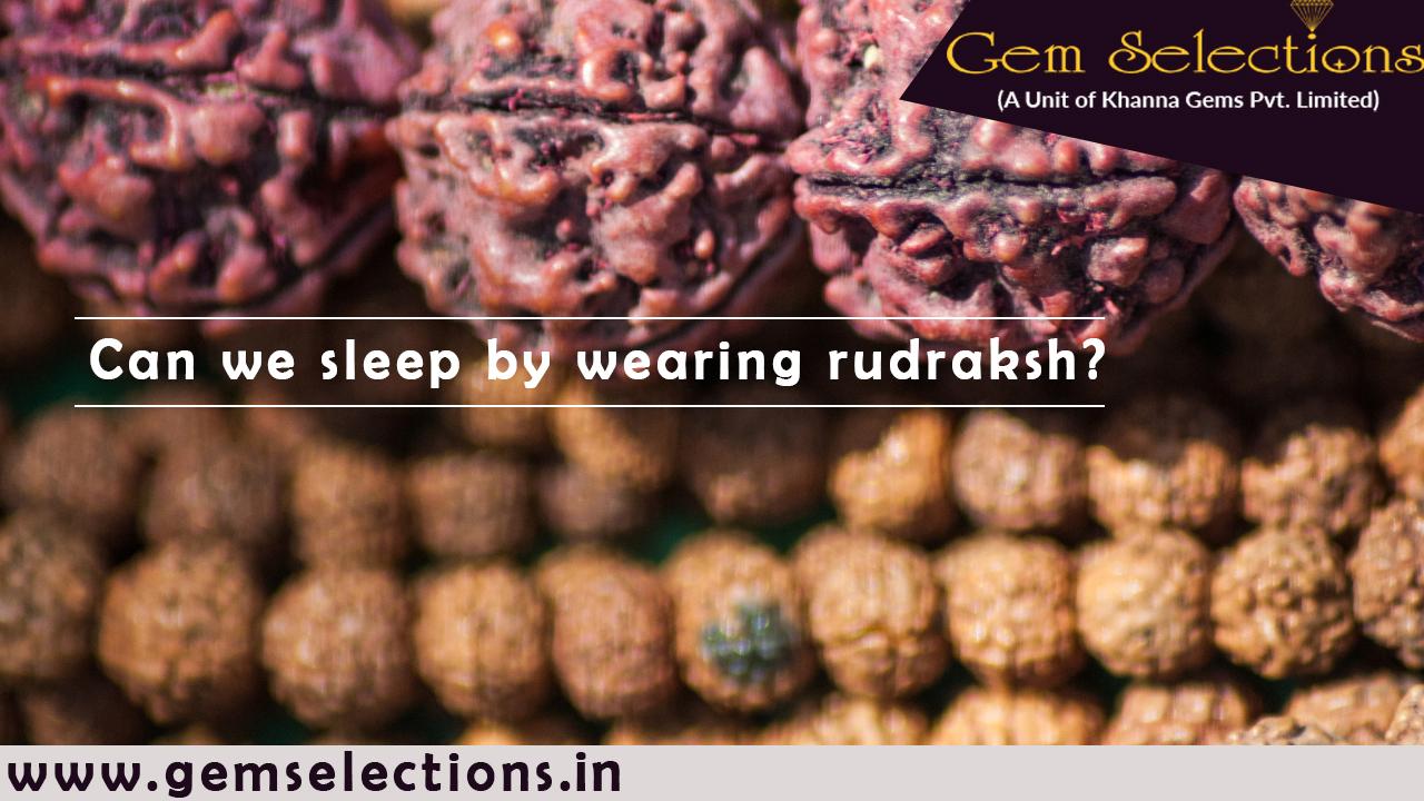 Can we sleep wearing Rudraksha?