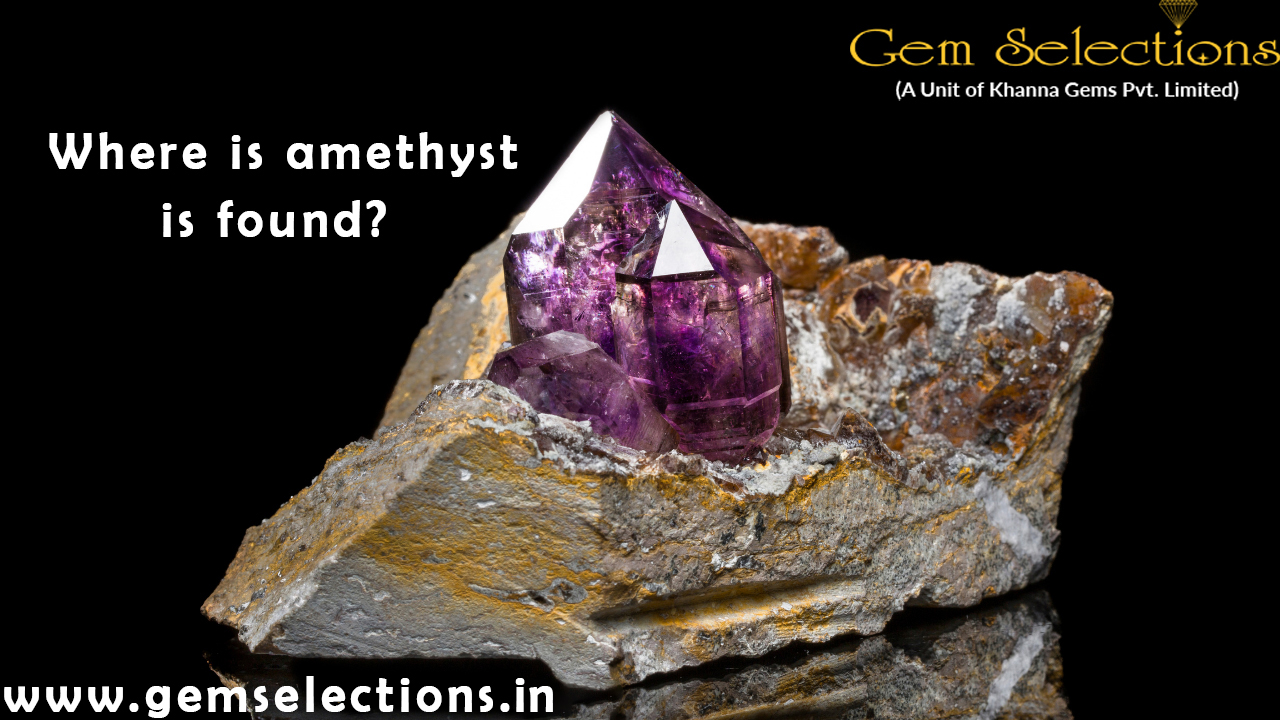 Where is amethyst is found?