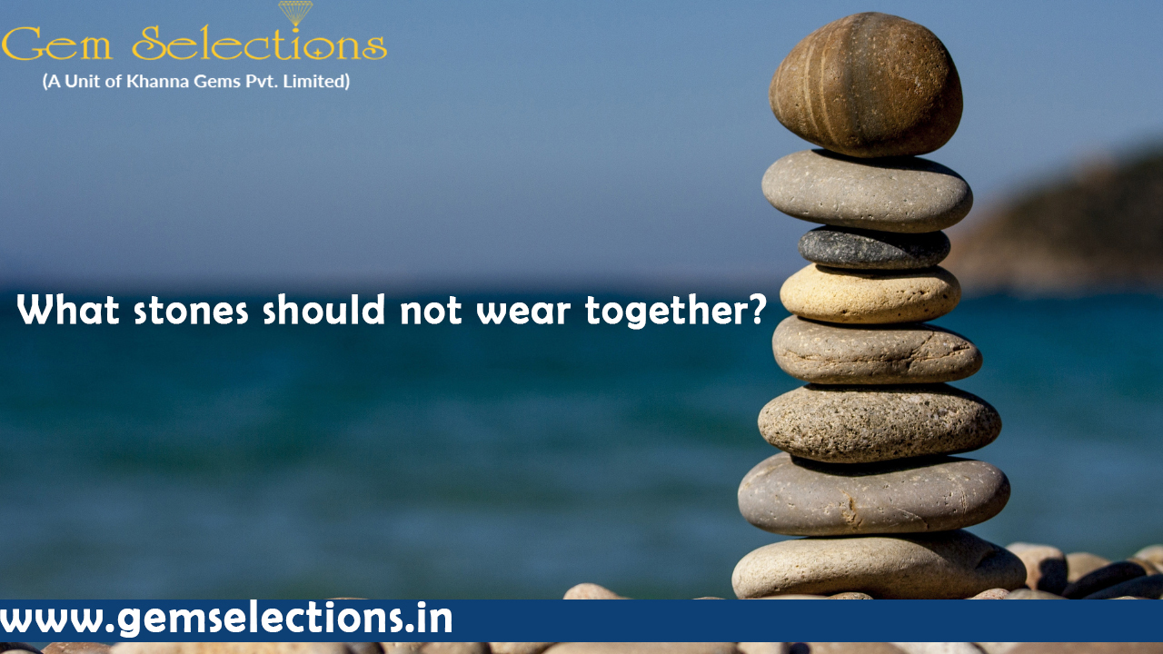 Which Gemstone should not wear together?