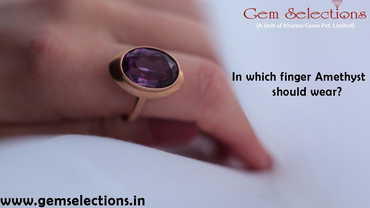 In which finger Amethyst should wear?