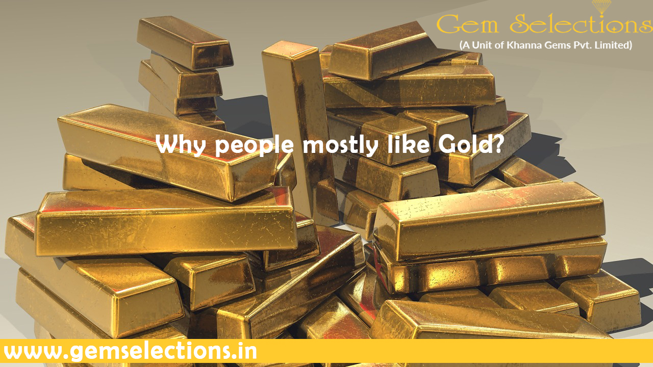 Why People mostly like Gold?