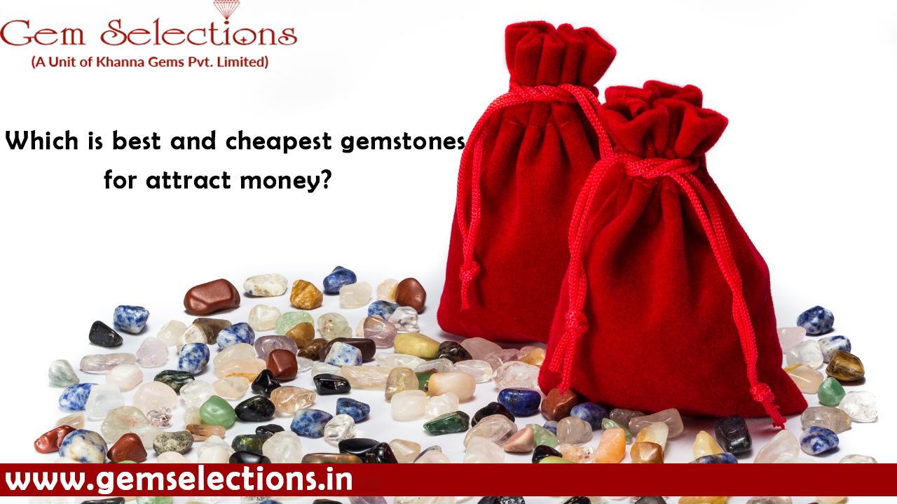 Which is the best and cheapest gemstone to attract money?