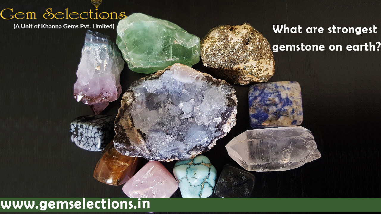 What is the Strongest gemstone on Earth?