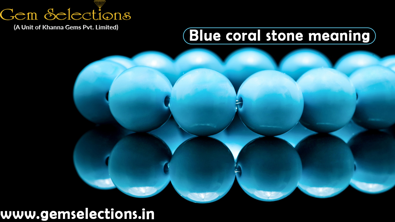 Blue Coral Stone Meaning