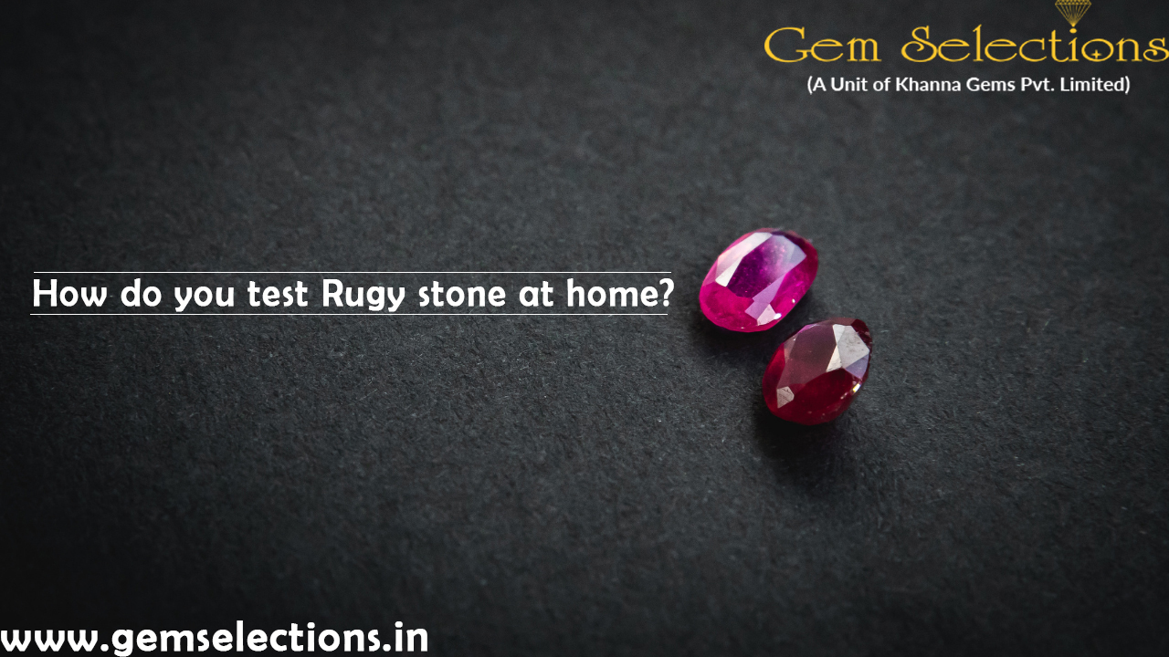 How do you test ruby stone at home