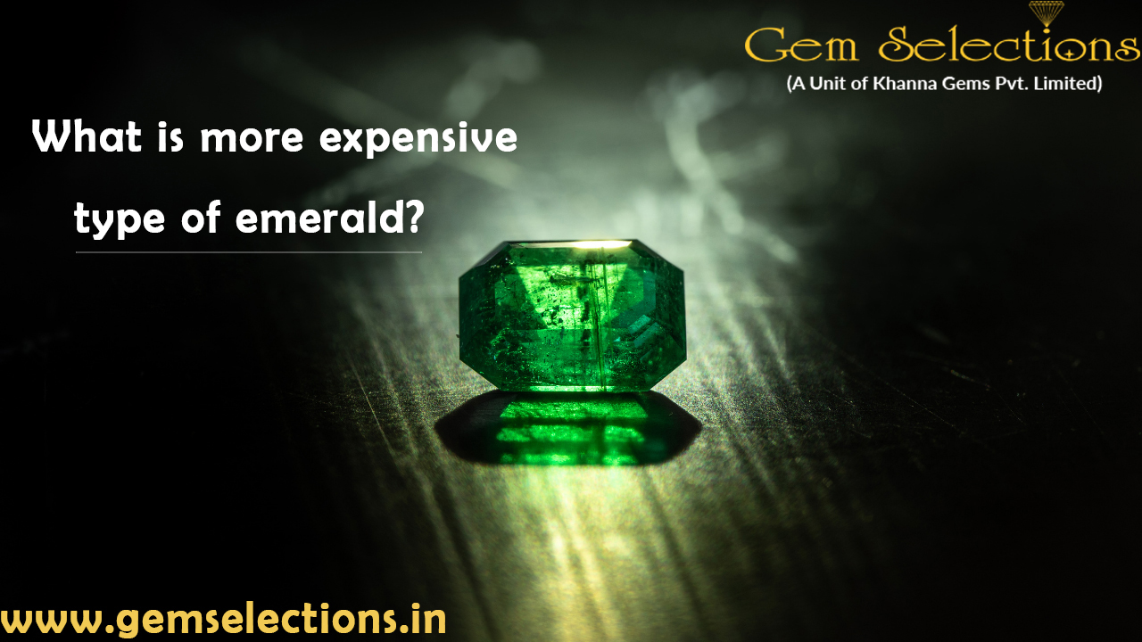 What is more expensive type of emerald?