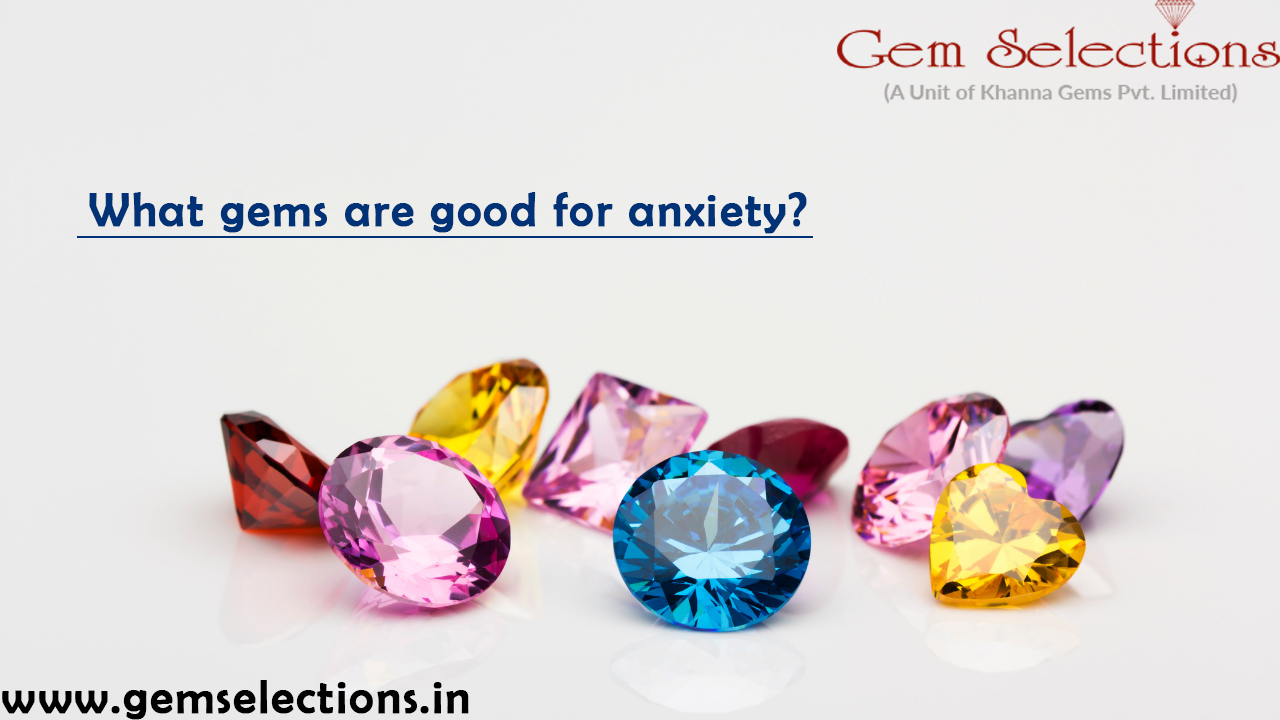 Which gemstones are good for anxiety