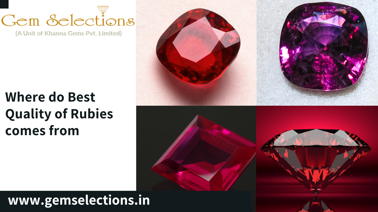 Where do best quality rubies come from?