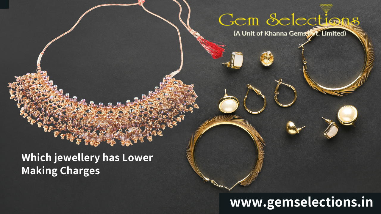 Which Jewelry has lower making charges?