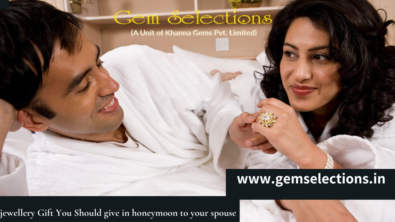 Jewelry gift you should give on honeymoon to your spouse